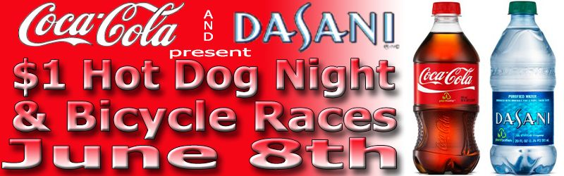 Coca-Cola / Dasani Water / $1 Hot Dogs / Bicycle Races