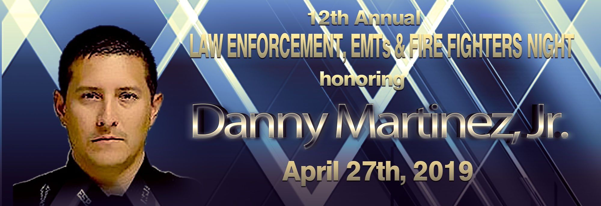 12th Annual Law Enforcement, EMTs and FIrefighters Night Honoring Danny Martinez, Jr.